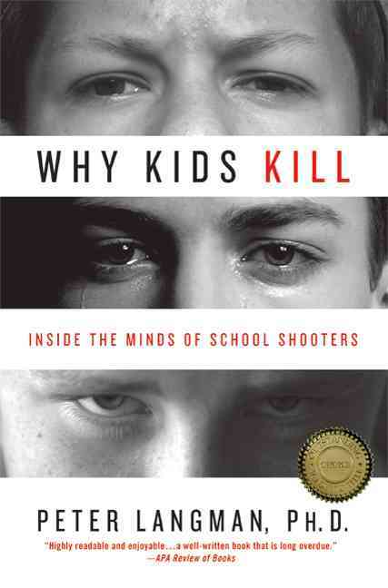 Why Kids Kill By Langman, Peter
