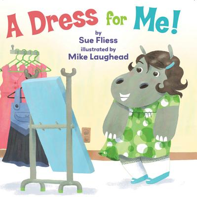 A Dress for Me! By Fliess, Sue/ Laughead, Mike (ILT)